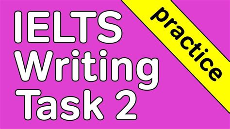 IELTS Academic Writing Task 2: The Complete Guide