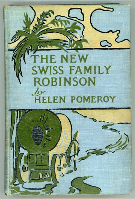 THE NEW SWISS FAMILY ROBINSON OR OUR UNKNOWN INHERITANCE