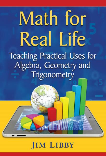 Math for Real Life Teaching Practical Uses for Algebra